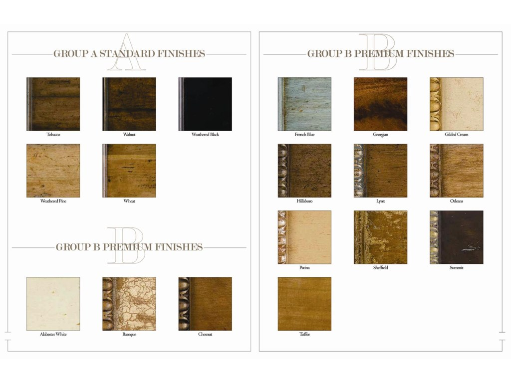Additional Standard Finishes and Premium Finish Styles (Painted and Dry Brushed Varieties also Offered)