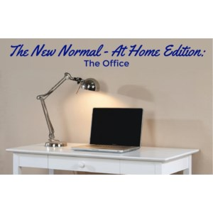 View The New Normal - At Home Edition: The Office